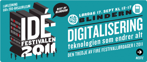 Idefestivalen 2011 - Digitalisering - teknologien som endrer alt