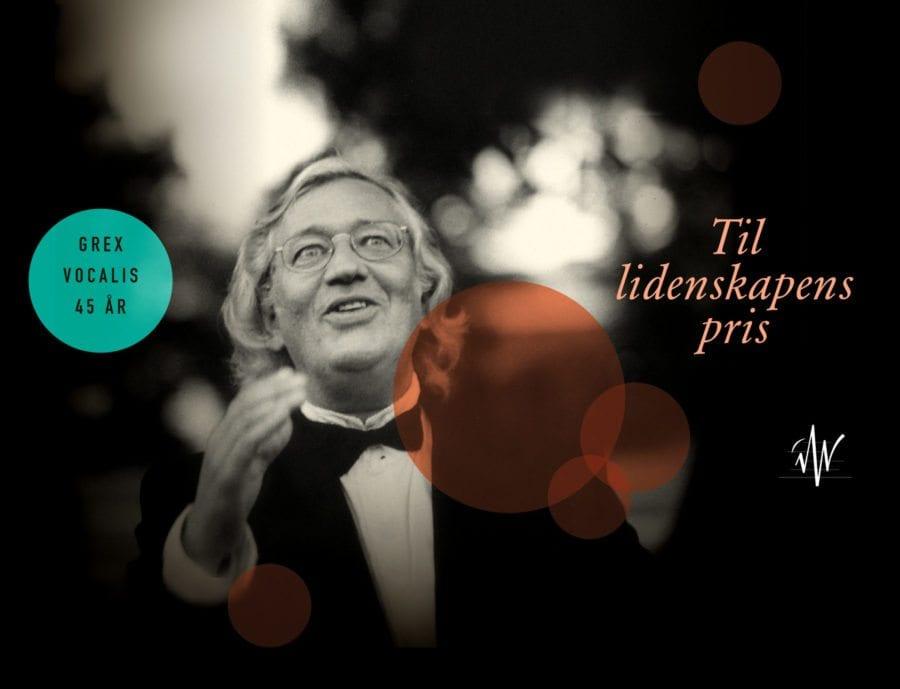 Grex Vocalis jubileumskonsert: Til lidenskapens pris hovedbilde