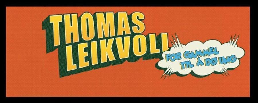 Thomas Leikvoll «For gammel til å dø ung» hovedbilde