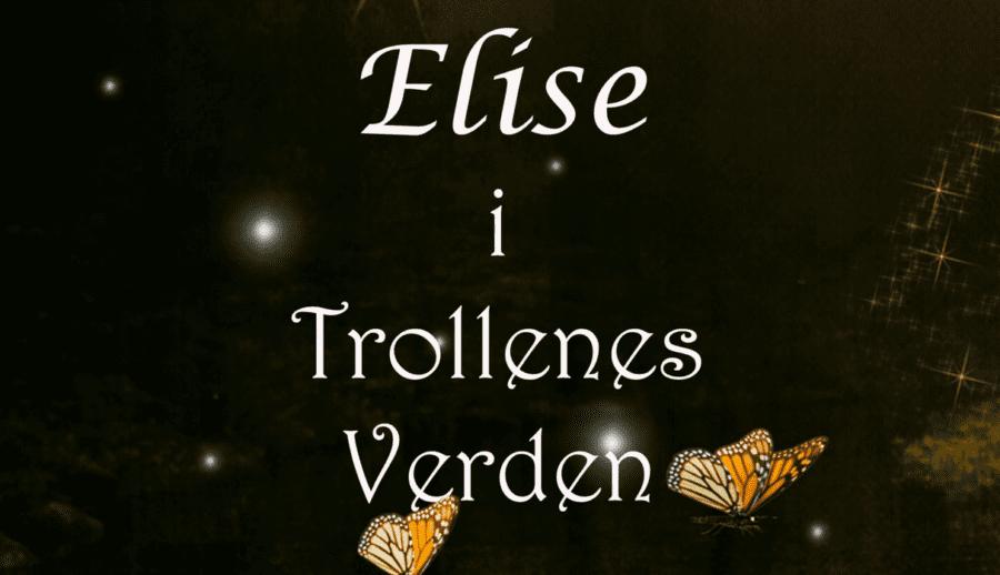 Musikalen «Elise i Trollenes Verden» hovedbilde