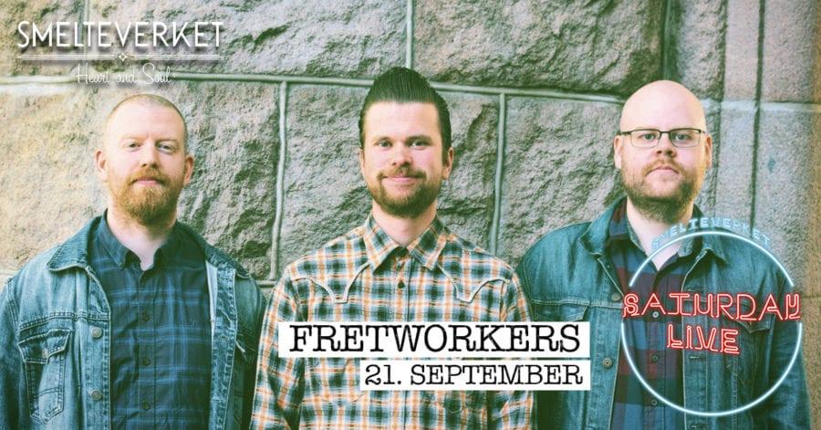 Saturday Live: Fretworkers / Smelteverket hovedbilde