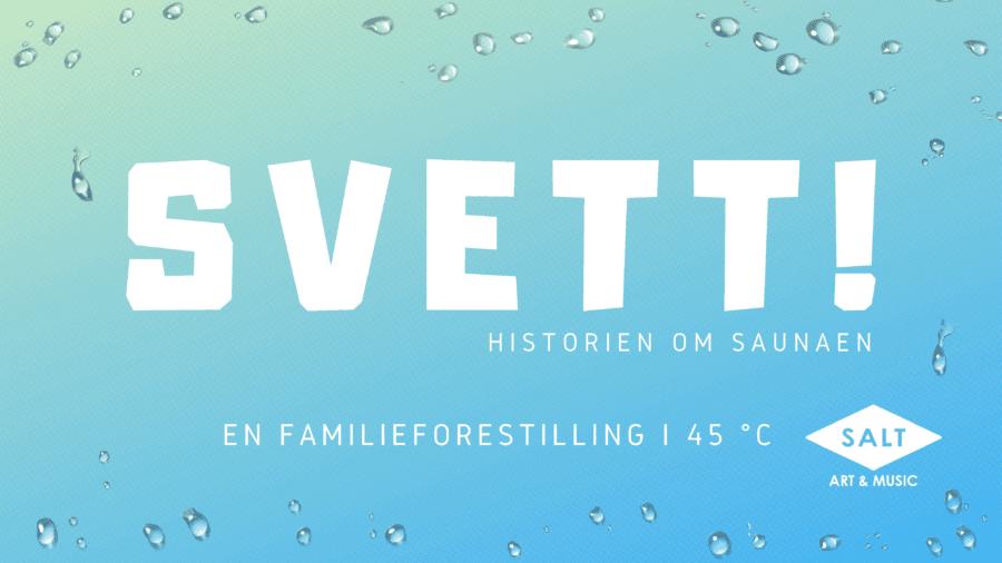 Eventbilde: Familieforestilling: Svett!