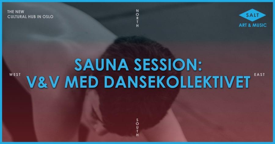 Sauna session: V&V med Dansekollektivet hovedbilde
