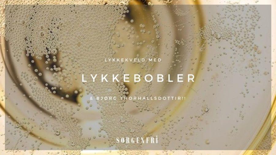Eventbilde: Lykkekveld med Lykkebobler & Bjørg Thorhallsdottir!