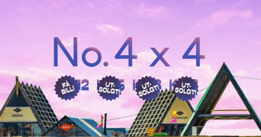 Få billetter! / No. 4 X 4 / SALT / 3. juli hovedbilde