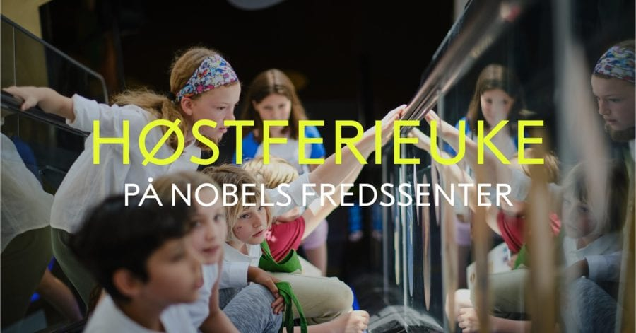 Eventbilde: Høstferieuke på Nobels Fredssenter